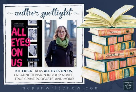 Author Spotlight: Kit Frick talks All Eyes on Us