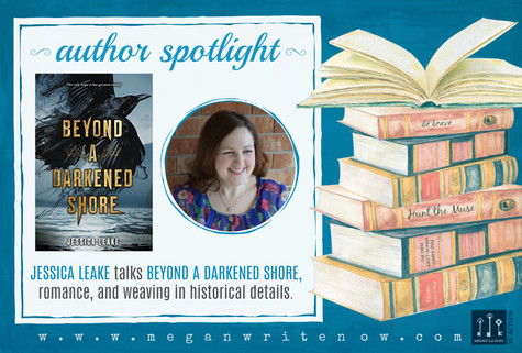 Author Spotlight: Jessica Leake talks Beyond a Darkened Shore