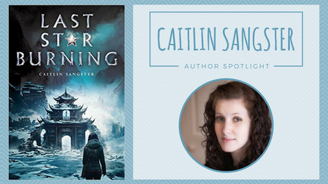 Author Spotlight: Caitlin Sangster talks Last Star Burning & New Podcast