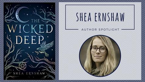 Author Spotlight: Shea Ernshaw talks The Wicked Deep
