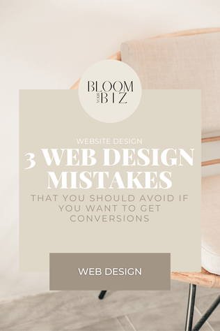 3 Website Design Mistakes To Avoid If You Want Conversions
