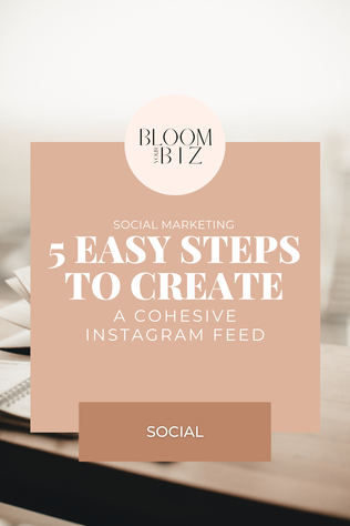 5 Easy Steps To Create a Cohesive Instagram Feed