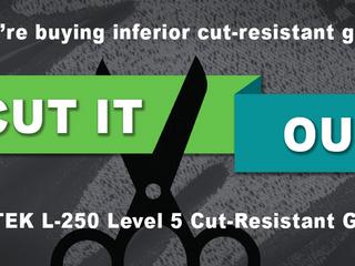 If you're buying inferior cut-resistant gloves, cut it out! – LENTEK L-250 Level 5 Cut-Resistant Glo