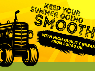 Keep Your Summer Going Smoothly with High-Quality Greases from Lucas Oil