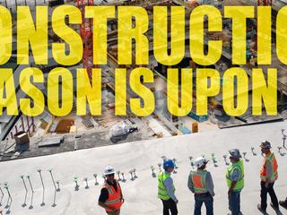Construction Season is in Full Bloom