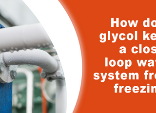 How does glycol keep a closed loop water system from freezing?