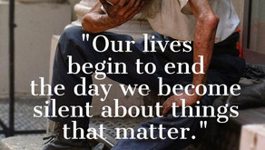 """""""Our Lives Begin To End The Day We Become Silent…"""""""