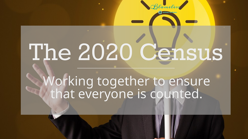 2020 Census. Blameless and Forever Free Ministries is working together to ensure that everyone is counted in the 2020 census.
