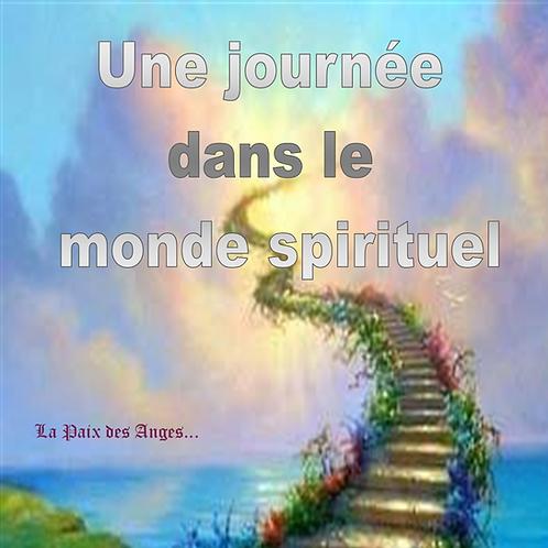Une journée dans le monde spirituel