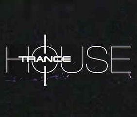 TRANCE HOUSE.jpg