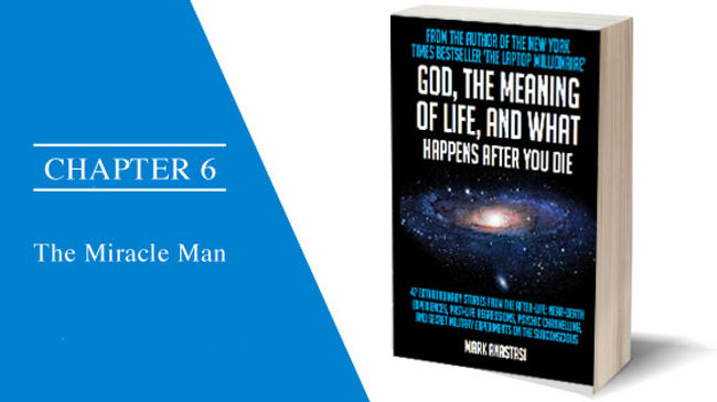 Mark Anastasi, Glyn Parry, The miracle man,  gift, god the meaning of life, and what happens after you die, book, chapter 6, new york times bestseller, the laptop millionaire