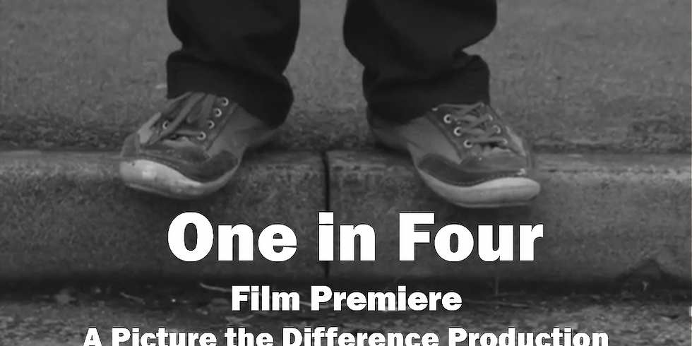 'One in Four' Premiere