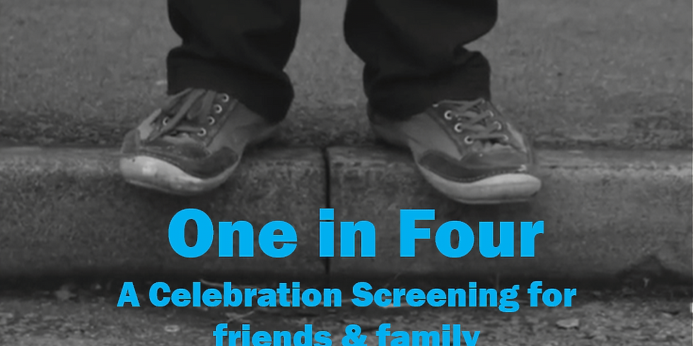 Celebration Screening 'One in Four'