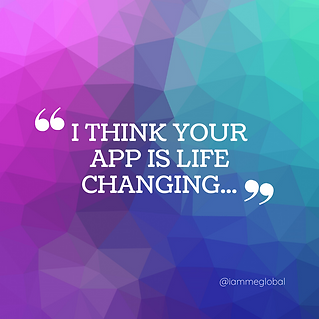 I THINK YOUR APP IS LIFE CHANGING..png