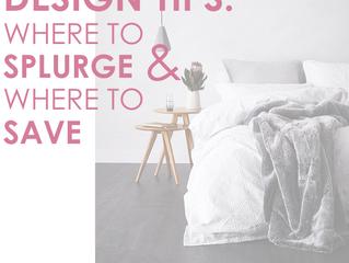 Design Tips: Where to splurge & where to save!