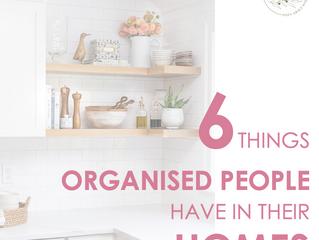 6 Things Organised People Have In Their Homes