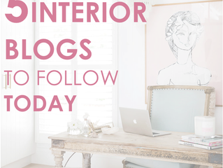 5 Interior Blogs to follow today!