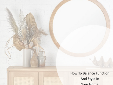How To Balance Function And Style In Your Home