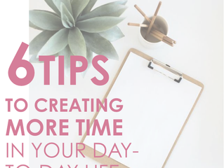 6 Tips to creating more time in your day-to-day life