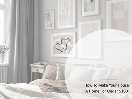 How To Make Your House A Home For Under $100