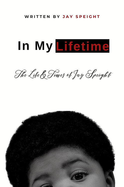 In My LifeTime Vol 1: The Life & Times of Jay Speight