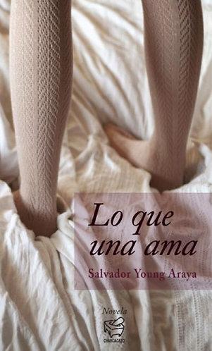 Lo que una ama – Salvador Young Araya