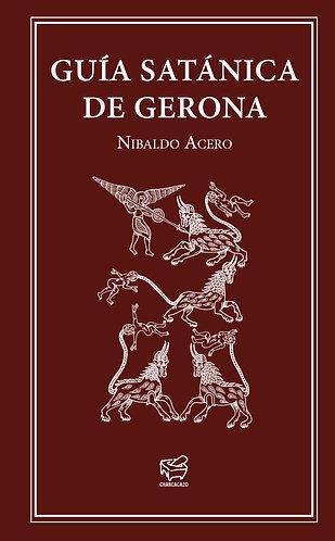 Guía satánica de Gerona – Nibaldo Acero