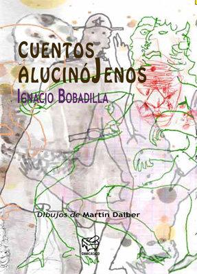 Cuentos alucinójenos – Ignacio Bobadilla