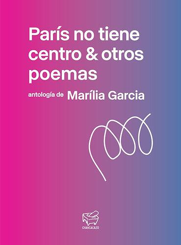 París no tiene centro & otros poemas – Marília Garcia