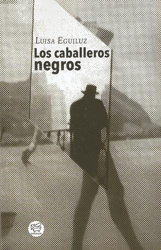 Los caballeros negros – Luisa Eguiluz