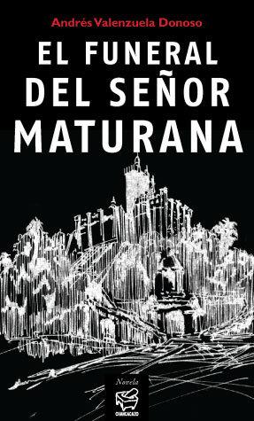 El funeral del señor Maturana – Andrés Valenzuela Donoso