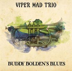 VIPER MAD TRIO-BUDDY BOLDES'S BLUES