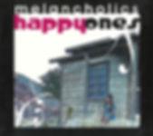 Melancholics - Happy Ones