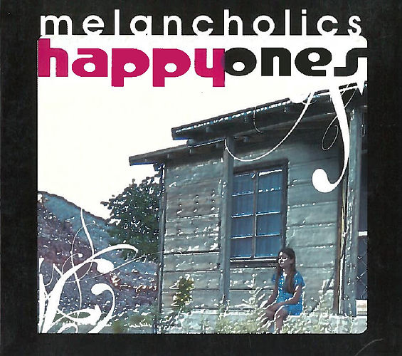 Melancholics - Happy Ones