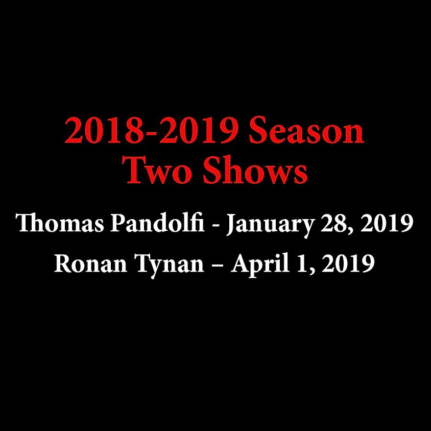 Two Shows: Thomas Pandolfi, Ronan Tynan