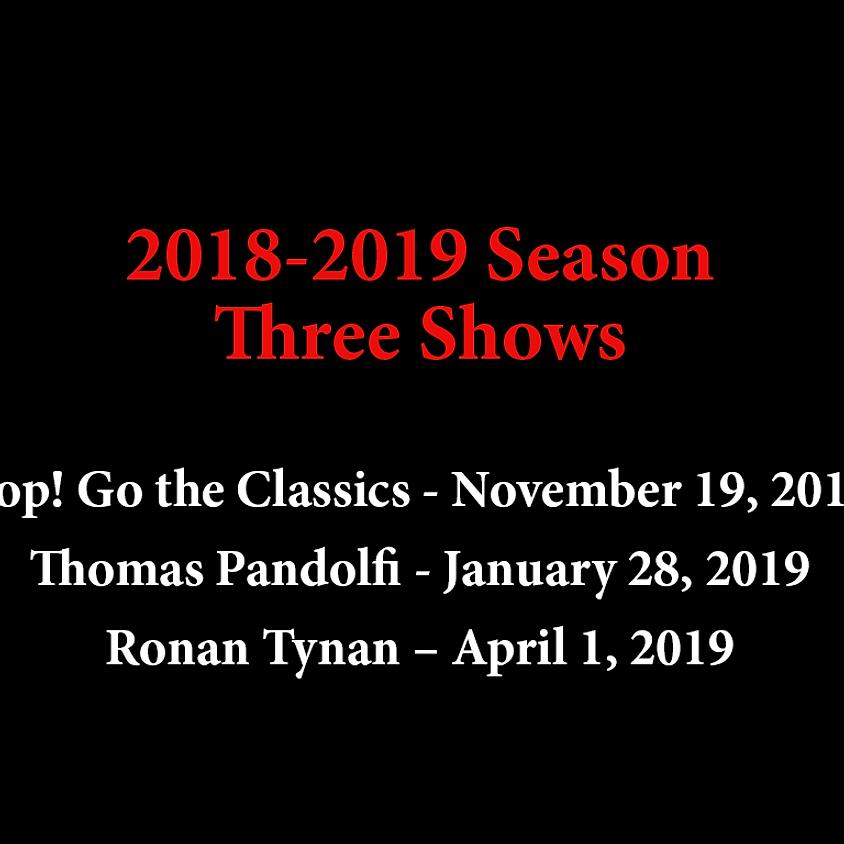 Three Shows: Pop! Go the Classics, Thomas Pandolfi, Ronan Tynan