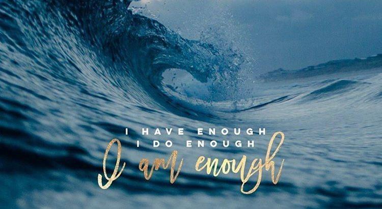 I am Enough, I have Enough, I do Enough
