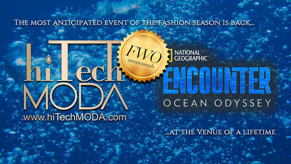 A post of the most anticipated event of the fashion season of hiTechMODA with National Geographic's Ocean Odyssey.