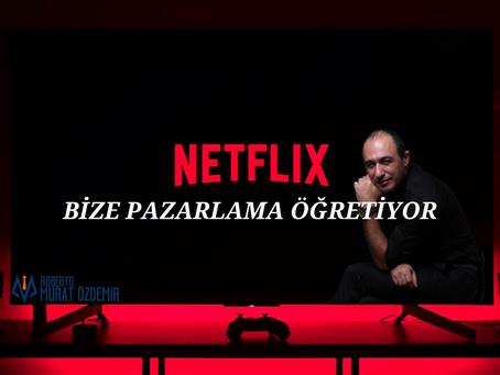 Netflix Bize Pazarlama Öğretiyor!