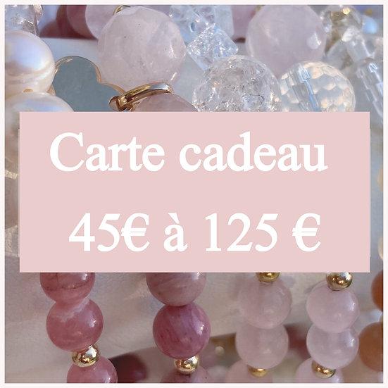 Carte Cadeau 45 à 125€
