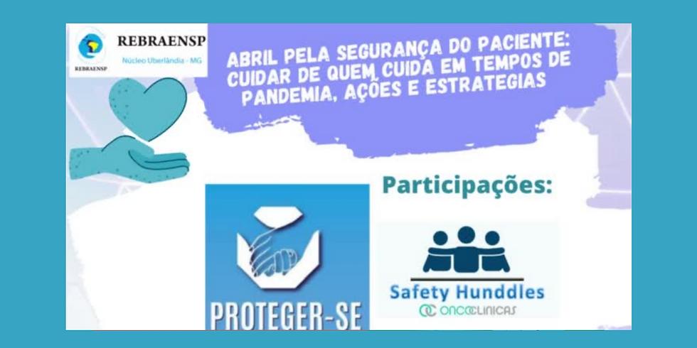 Abril Pela Segurança do Paciente: Cuidar de Quem Cuida em Tempos de Pandemia, Ações e Estratégias - Núcleo Uberlândia