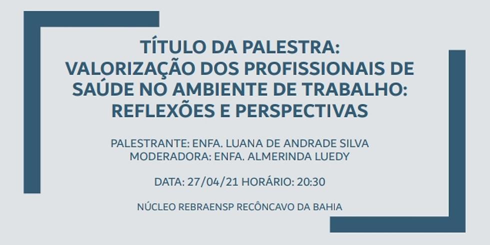 Valorização dos Profissionais de Saúde no Ambiente de Trabalho: Reflexões e Perspectivas - Núcleo Recôncavo da Bahia