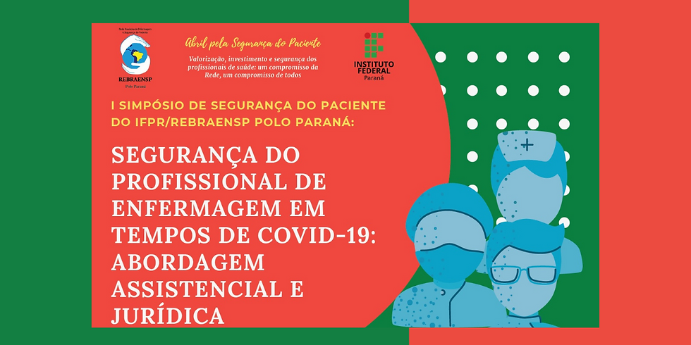 I Simpósio de Segurança do Paciente da REBRAENSP Pólo Paraná e IFPR Londrina