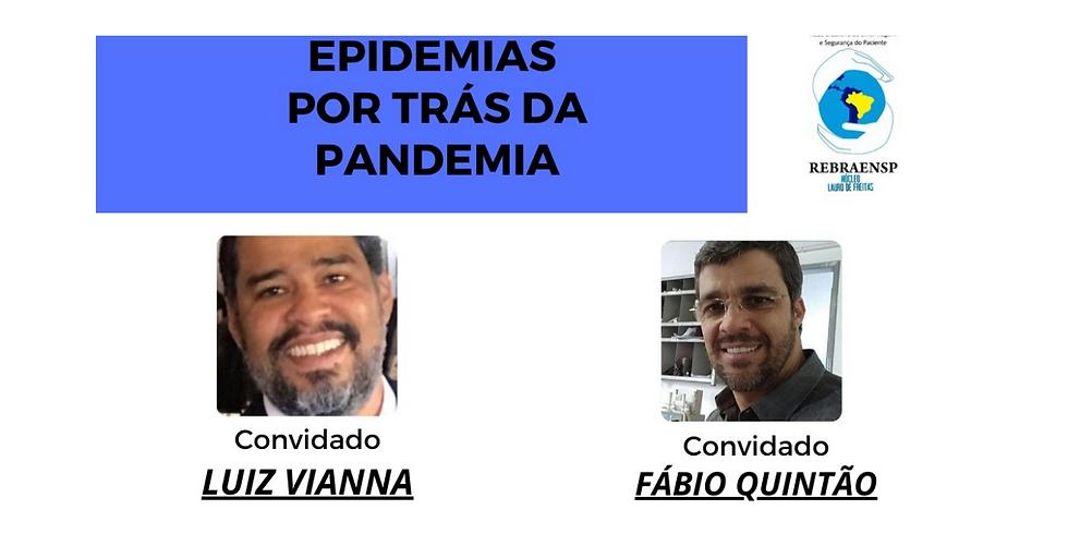 Epidemia por trás da Pandemia - Núcleo Lauro de Freitas