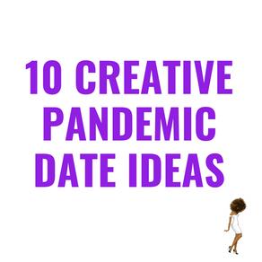 10 Creative Pandemic Date Ideas