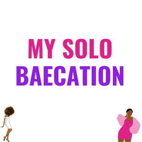 My Solo Baecation