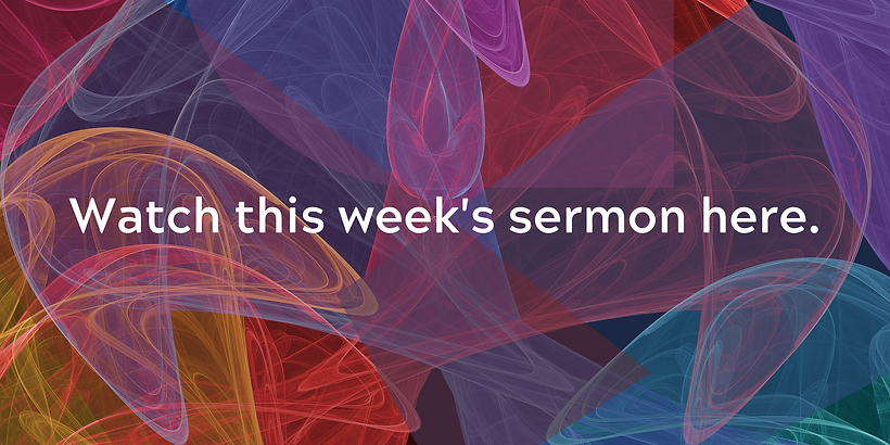 Watch this week's sermon here. (1).png