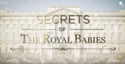 ITV, Secrets of The Royal Babies