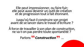 La Construction en question...