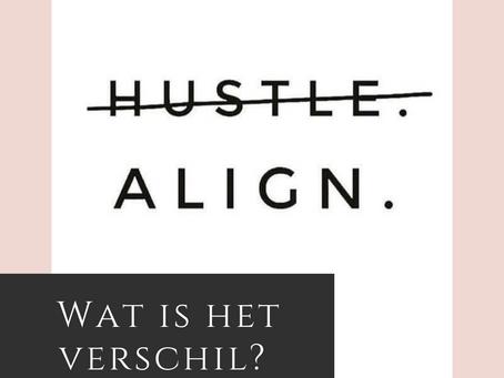 HUSTLE VS ALIGN